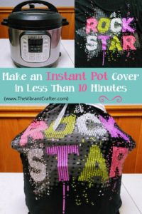 How To Make an Instant Pot Cover in 10 Minutes