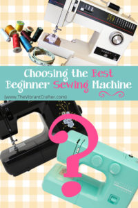 Choosing The Best Sewing Machine for Beginners: My 5 Top Picks